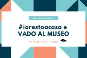 #iorestoacasa e vado al museo