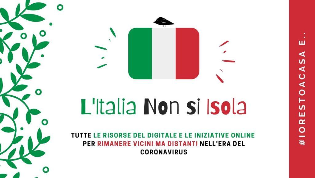 L'Italia non si Isola, il database delle iniziative online per non rimanere isolati durante la quarantena del corona virus