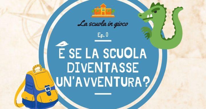 la scuola in gioco: e se la sciola diventasse un'avventura?